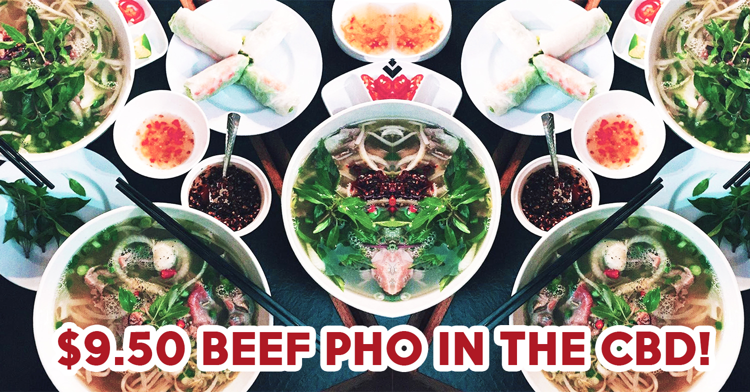 10 Affordable Vietnamese Food Spots In The CBD With Meals Less Than $15 - EatBook.sg