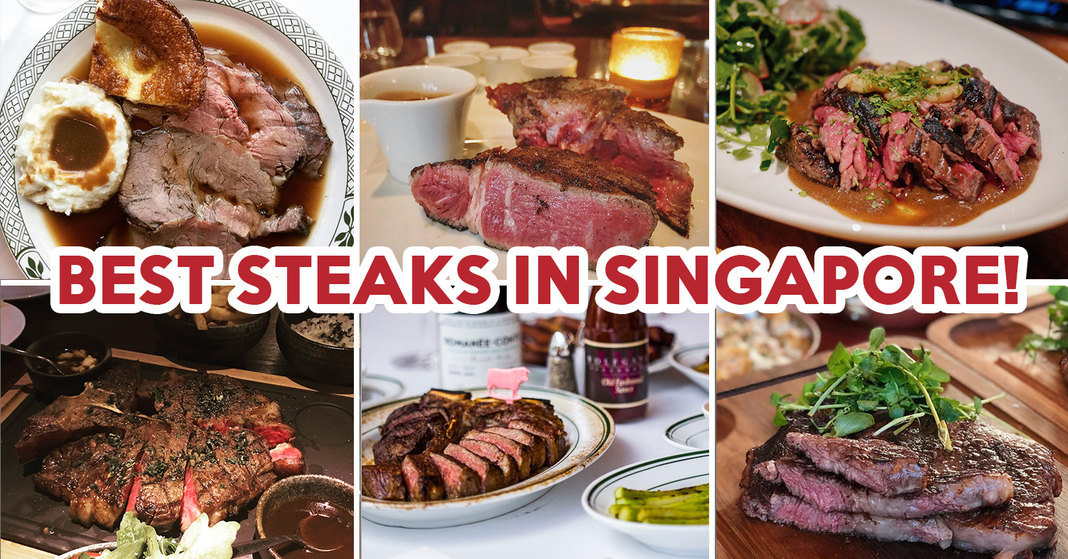 10 Best Steak Restaurants In Singapore For A Classy And Romantic Date Night