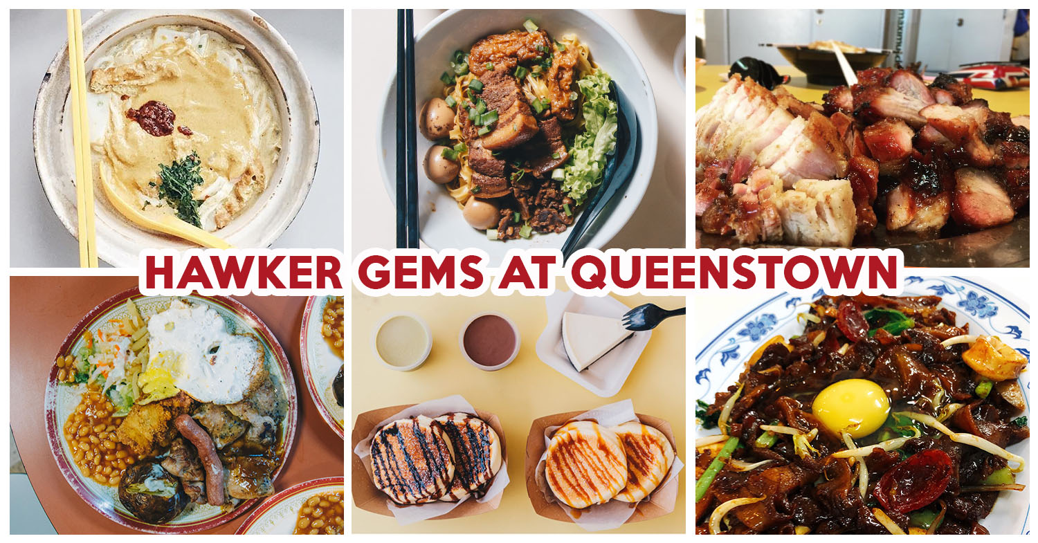 9 Queenstown Food Spots To Check Out For Cheap And Good Hawker Gems Eatbook Sg New Singapore Restaurant And Street Food Ideas Recommendations