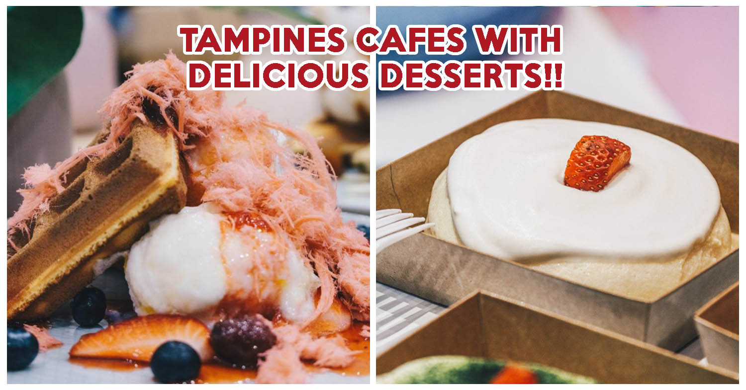 10 Tampines Cafes For Souffle Pancakes Halal Burgers Burnt Cheesecake Eatbook Sg New Singapore Restaurant And Street Food Ideas Recommendations