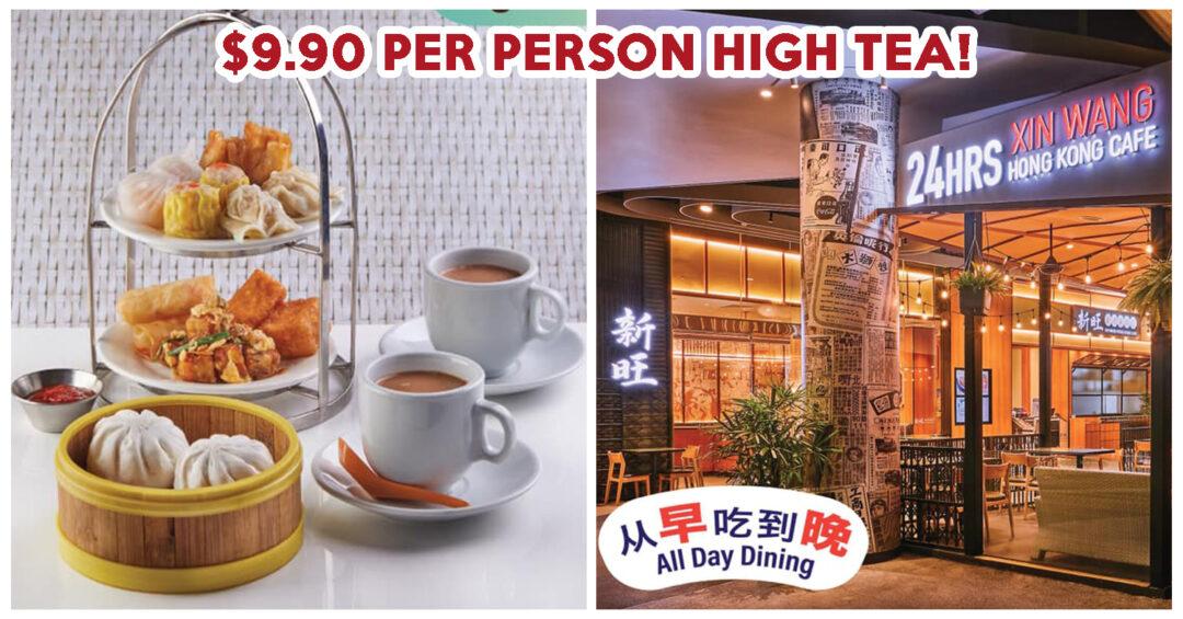 XIN WANG HIGH TEA